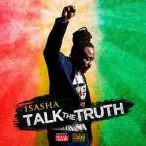 Talk The Truth BY Isasha